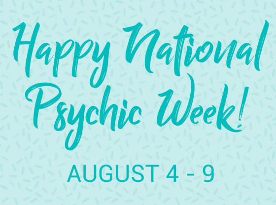 "Graphic with text ""Happy National Psychic Week August 4-9"""
